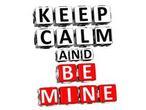 3D Keep Calm And Be Mine Button Click Here Block Text vector illustration