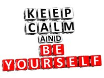 3D Keep Calm And Be Yourself Button Click Here Block Text royalty free illustration