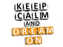 3D Keep Calm And Dream On Button Click Here Block Text Royalty Free Stock Images