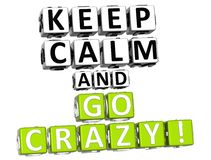 3D Keep Calm And Go Crazy Button Click Here Block Text royalty free illustration