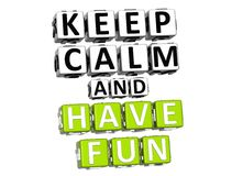 3D Keep Calm And Have Fun  Button Click Here Block Text Stock Photo