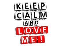 3D Keep Calm And Love Me Button Click Here Block Text Stock Photos