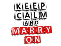 3D Keep Calm And Marry On Button Click Here Block Text Stock Photo
