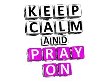 3D Keep Calm And Pray On Button Click Here Block Text Stock Image
