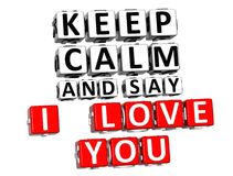 3D Keep Calm And Say I Love You Button Click Here Block Text. Over white background Royalty Free Stock Photos