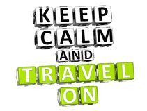 3D Keep Calm And Travel On Button Click Here Block Text. Over white background Stock Photography