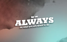 3D Motivational poster. May you always do what you are afraid to do. 3D Motivational poster Stock Photos