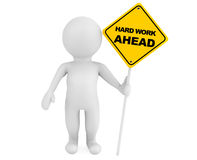 3d person with Hard Work Ahead traffic sign. On a white background Stock Photography