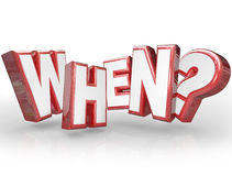 When 3D Question Word Red Letters Asking. The word When in red 3D letters with question mark asking you for the time or deadline for an event or occasion Stock Images