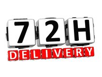 3D Seventy Two Hour Delivery Button Click Here Block Text. Over white background stock illustration