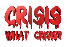 3D design typography crisis what crisis. 3D solid  design typography / word with dripping style crisis what crisis Stock Images