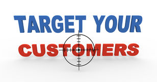 3d target reticule over customer. 3d illustration of target reticule over phrase target customers. Concept of targeting new customers and buyers Stock Photography