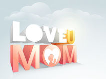 3D text Love U Mom for Happy Mother's Day celebration. Royalty Free Stock Photo