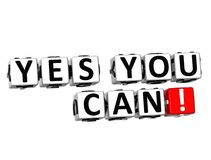 3D Yes You Can Button Click Here Block Text. Over white background Stock Images