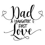 Dad a daughter`s first love. Nice handmade calligraphy vector illustration for Father's Day. Good for Dad gift, scrap booking, posters stock illustration