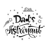 Dad`s Astronaut quote. Baby shower hand drawn lettering logo phrase. Simple vector script style text. Doodle space theme decore. Boy, girl theme royalty free illustration