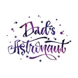 Dad`s Astronaut quote. Baby shower hand drawn lettering logo phrase. Vector script style text in space colors with stars and line decor. Doodle space theme royalty free illustration