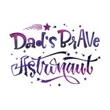 Dad`s Brave Astronaut quote. Baby shower hand drawn lettering logo phrase. Vector script style text in space colors with stars and line decor. Doodle space royalty free illustration
