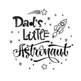 Dad`s Little Astronaut quote. Baby shower hand drawn lettering logo phrase. Simple vector script style text. Doodle space theme decore. Boy, girl theme stock illustration