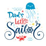 Dad`s little sailor quote. Baby shower hand drawn calligraphy, grotesque script style lettering logo phrase. Colorful blue, pink, yellow text. Doodle crab royalty free illustration