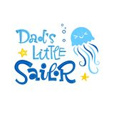 Dad`s little sailor quote. Simple colorful baby shower hand drawn grotesque script style lettering vector logo phrase. Doodle starfish,  bubbles, jellyfish stock illustration