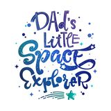 Dad`s Little Space Explorer quote. Baby shower, kids theme hand drawn lettering logo phrase royalty free stock photo