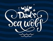 Dad`s Sea wolf quote. Simple white color baby shower hand drawn grotesque script style lettering vector logo phrase. Doodle crab, starfish, sea waves, bubbles vector illustration