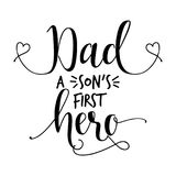 Dad a son`s first hero. Nice handmade calligraphy vector illustration for Father's Day. Good for Dad gift, scrap booking, posters vector illustration