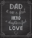 Dad. Stylish vector template of fathers' day invitation, hand drawn lettering on a chalkboard Dad a son's first hero, a daughter's first love Stock Photo