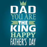 Dad you are the king happy afthers day Royalty Free Stock Photography