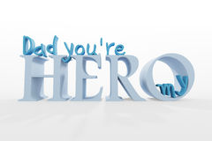Dad You're My Hero Stock Images