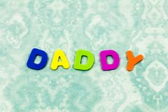 Daddy dad father family child greeting foam toy. Daddy dad father family relationship love child greeting foam toy education preschool spelling spell learn royalty free stock photo