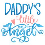 Daddy`s Little Angel quote. Baby shower hand drawn calligraphy script, grotesque stile lettering phrase royalty free stock image