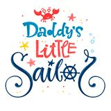 Daddy`s little sailor quote. Baby shower hand drawn calligraphy, grotesque script style lettering logo phrase. Colorful blue, pink, yellow text. Doodle crab royalty free illustration