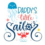 Daddy`s little sailor quote. Baby shower hand drawn calligraphy, grotesque style lettering logo phrase. Colorful blue, pink, yellow text. Doodle crab, starfish vector illustration