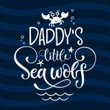 Daddy`s little Sea wolf quote. Simple white color baby shower hand drawn grotesque script style lettering vector logo phrase stock image