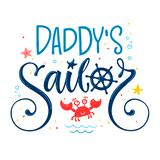 Daddy`s sailor quote. Baby shower hand drawn calligraphy, grotesque style lettering logo phrase. Colorful blue, pink, yellow text. Doodle crab, starfish,  sand stock illustration