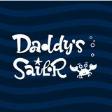 Daddy`s sailor quote. Simple white color baby shower hand drawn grotesque script style lettering vector logo phrase. Doodle crab, starfish, bubbles design stock illustration