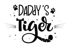 Daddy`s Tiger hand draw calligraphy script lettering whith dots, splashes and whiskers decore royalty free illustration
