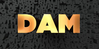 Dam - Gold text on black background - 3D rendered royalty free stock picture Royalty Free Stock Photo