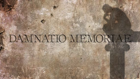 Damnatio Memoriae. A Latin phrase. Literally meaning Condemnation of memory Royalty Free Stock Photography