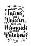 Dance with fairies, ride a unicorn, swim with mermaids, chase rainbows quote. Hand drawn inspirational quote with doodles. Motivational print for invitation Stock Images