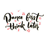 Dance first, think later. Funny saying about dancing, ballroom poster with modern calligraphy. Black text on white. Background with pink music notes Stock Photo