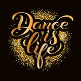 Dance is life. Lettering. Motivational quote to design greeting card, poster, banner, t-shirt and other, vector illustration. EPS 10 Stock Images
