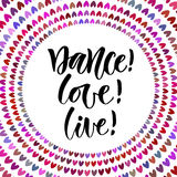 Dance Love Live. Inspirational quote in modern calligraphy style. Lettering poster or greeting card for party.  Royalty Free Stock Image