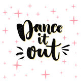Dance it out. Inspiration quote about dancing, ballroom poster. Typography poster with brush calligraphy. Vector design Royalty Free Stock Image
