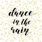 Dance in the rain. Brush lettering illustration. Royalty Free Stock Photography
