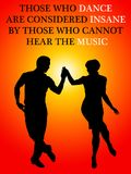 Dancing people hear music. Those who dance being considered insane by those who cannot hear the music Royalty Free Stock Image