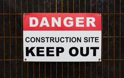 Danger Construction Site Keep out Sign Stock Photography