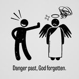 Danger Past, God Forgotten. A motivational and inspirational poster representing the proverb sayings, Danger Past, God Forgotten with simple human pictogram Royalty Free Stock Image